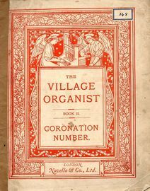 The Village Organist - Book 31 - Coronation Number - A Series of Pieces For Church And General Use