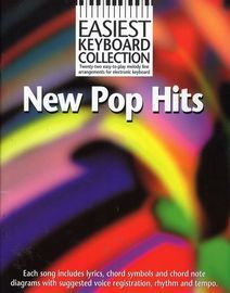 New Pop Hits - Easiest Keyboard Collection - 22 easy to play melody line arrangements for electronic keyboard - Includes lyrics, chord symbols and cho
