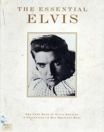 The Essential Elvis - The Very Best of Elvis Presley - A Collection of His Greatest Hits for Piano / Vocal / Guitar - Featuring Elvis