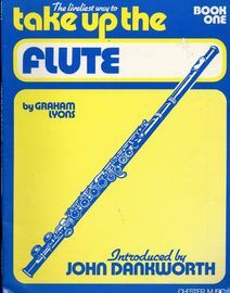 The Liveliest Way To Take Up The Flute - Book One - Introduced by John Dankworth
