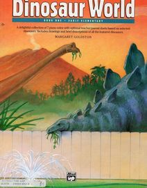 Dinosaur World - Book One - Early Elementary - A delightful collection of 7 Piano solos with optional teacher/parent duets based on selected Dinosaurs