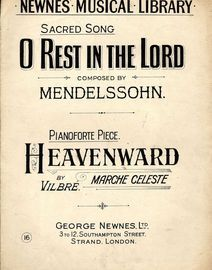 O Rest in the Lord  Sacred Song and Heavenward March Celeste -Newnes' Musical Library No. 16