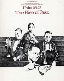 The Rise of Jazz - Units 25-27 - A 308 - The Open University - Arts: A Third level Course - The Rise of Modernism in Music 1890-1935  - Plus Introduct