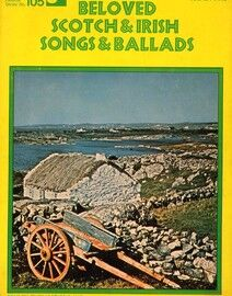 Beloved Scotch & Irish Songs & Ballads - For Voice & Piano - World's Favorite Series No. 105