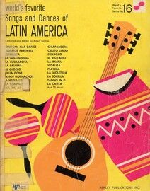 World's Favorite Songs and Dances of Latin America - World's Favorite Series No. 16 - For Piano, with Words and Chords
