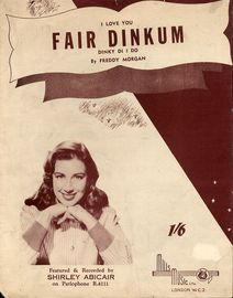 I Love You Fair Dinkum Dinky Di I Do - Featured and Recorded by Shirley Abicair - For Piano and Voice with chord symbols