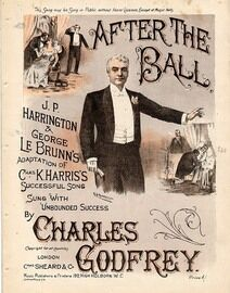 After the Ball - An adaptation of Chas K Harris' successful song, sung with unbounded success by Charles Godfrey