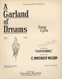 A garland of dreams, for low voice, dedicated to Mrs H H Wright, containing the songs Little dreams, Morning glory and Twilight wonder