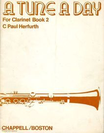 A tune a day for clarinet -  Book 2 - A second book for clarinet instructions by individual lessons or class tuition