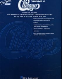 Chicago Volume 2, 12 great hits, complete scores with note for note transcriptions of all parts (vocal, woodwind, brass, strings, rhythm)