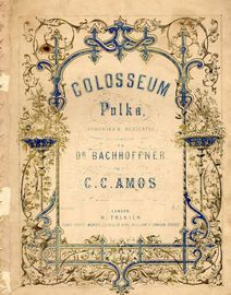 Colosseum Polka. Composed & Dedicated to Dr Bachhoffner