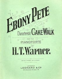 Ebony Pete. Characteristic Cake Walk. For the Piano