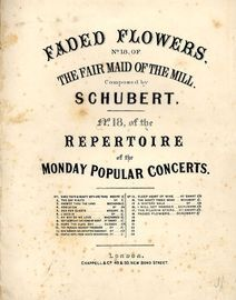 Faded Flowers - No. 18 of The fair maid of the Mill   - No. 18 of the Repertoire of the Monday Popular Concerts Series