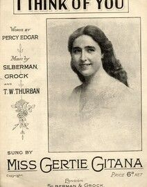 I Think of You - Sung by Miss Gertie Gitana