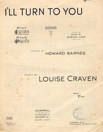 I'll Turn to You - Song - In the key of C major for low voice - As sung by Evelyn Laye