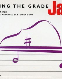 Making the Grade Jazz grade 3, 14 easy popular jazz pieces selected by Stephen Duro