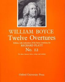 No.12 from Twelve Overtures, for oboes, bassoons, horns, strings and continuo, edited with realization of the basso continuo