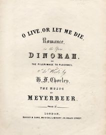 O Live or Let Me Die, Romance in the opera Dinorah or The Pilmrimage to Ploermel