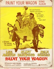 Paint Your Wagon - Vocal Selection - Song Album from the 22 carat rip-roaring fun musical