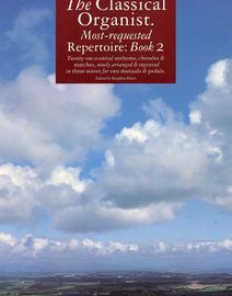 The Classical Organist most requested repertoire Book 2, 21 pieces edited by Stephen Duro