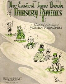 The Easiest Tune Book Of Nursery Rhymes, Book 1, Complied and Arranged by Eleanor Franklin Pike