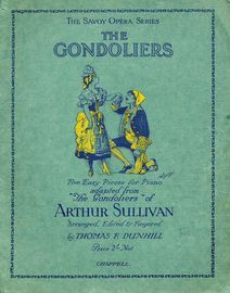 The Gondoliers - Five Easy Pieces for Piano adapted from ''The Gondoliers'' - The Savoy Opera Series