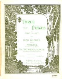Three pieces for the piano , Beau Brummel, Asphodel, The Circassian Dancer
