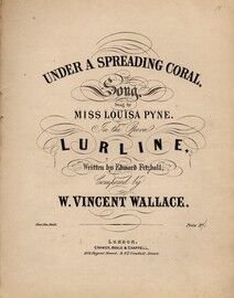 Under a spreading coral, song as sung by Miss Louisa Pyne, in the Opera Lurline