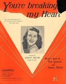 You're Breaking My Heart, featuring Shirley Abicair