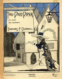 The Pied Piper, six pieces for piano; Hamelin Towns in Brunswick, Rats, Into the street the piper stept, Ringing the bells, The mayor expostulates, Th