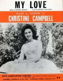 My Love - Recorded on Parlophone by Christine Campbell - For Piano and Voice with Chord symbols