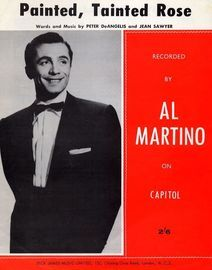 Painted, Tainted Rose - Recorded by Al Martino on Capitol - For Piano and Voice with chord symbols