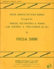 Four American Folk Songs - Arranged for Voices, Recorders and Piano with Strings and Percussion ad. lib.