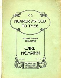 Nearer My God To Thee - Fantasia Variations on Popular Tunes by Carl Hemann - No. 3