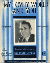 My Lovely World and You - Key of F - Featured and Broadcast by Steve Conway - For Piano and Voice with Chord symbols