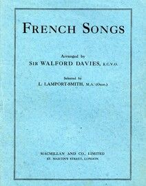 60 French Songs - Arranged by Sir Walford Davies K.C.V.O - For Voice & Keyboard - Including Noels, L'Acienne Musique Francaise, Chansons Patriotiques,