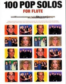 100 Pop Solos for Flute - A Great Selection of Hit Songs from The Beatles, Boyzone, The Corrs, Geri Halliwell, Elton John, Madonna, Ricky Martin, Oasi