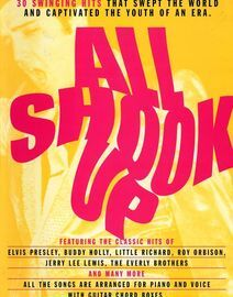 All Shook Up - 30 Swinging Hits That Swept The World and Captivated the Youth of an Era - Featuring the Classic hits of Elvis Presley, Buddy Holly, Li