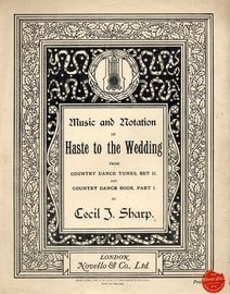 Haste to the Wedding - From Country Dance Tunes Set II and Country Dance Book Part I - With Instructions to The Dance Steps