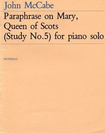 Paraphrase on Mary, Queen of Scots (Study No. 5) for Piano Solo