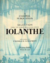 New Selection from W S Gilbert & Arthur Sullivan\'s Popular Comic Opera \'Iolanthe\'. Arranged for the pianoforte