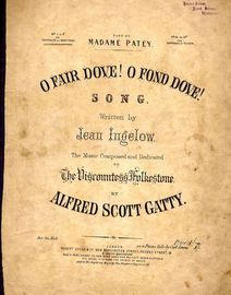 O FAir Dove! O Fond Dove! - Song in Key of F for Contralto or Baritone with pianoforte Accompaniment - As Sung by Madame Patey