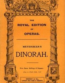 Meyerbeer - Dinorah (Le Pardon de Ploermel) - Opera in Three Acts - In Italian and English - The Royal Edition of Operas