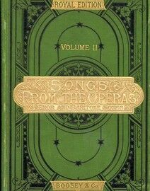 Songs from the Operas - Volume II - Contains 50 Favourite Songs extracted from the Royal Operatic Albums transposed into Medium Keys for Tenor and Bar