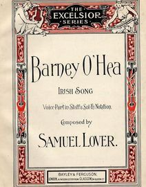 Barney O\'Hea - Irish Song - Voice Part in Staff and Sol-Fa Notation - The Excelsior Series No. 153 - For Piano and Voice