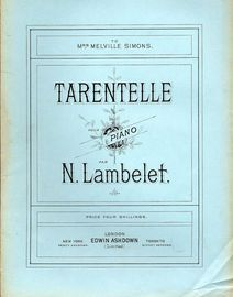 Tarentelle - Pour Piano - Dedicated to Mrs Melville Simons