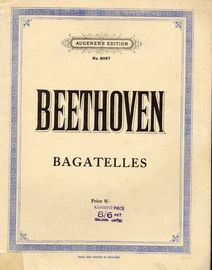 Bagatelles -  Op. 33 No. 1 to 7 - Op. 119 No.1 to 11 - Op. 126 No 1 to 6 - Augeners Edition No. 8047