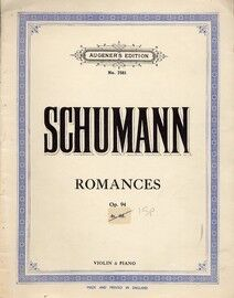Schumann - Romances - For Violin and Piano - Op. 94 - Augener's Edition No. 7581