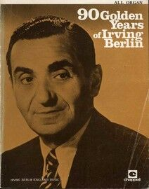 90 Golden Years of Irving Berlin - For All Organs including Words - Featuring Irving Berlin