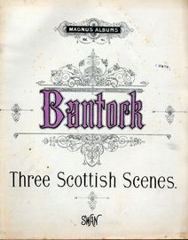 Three Scottish Scenes - For Pianoforte -  Magnus Albums Series Vol. 41